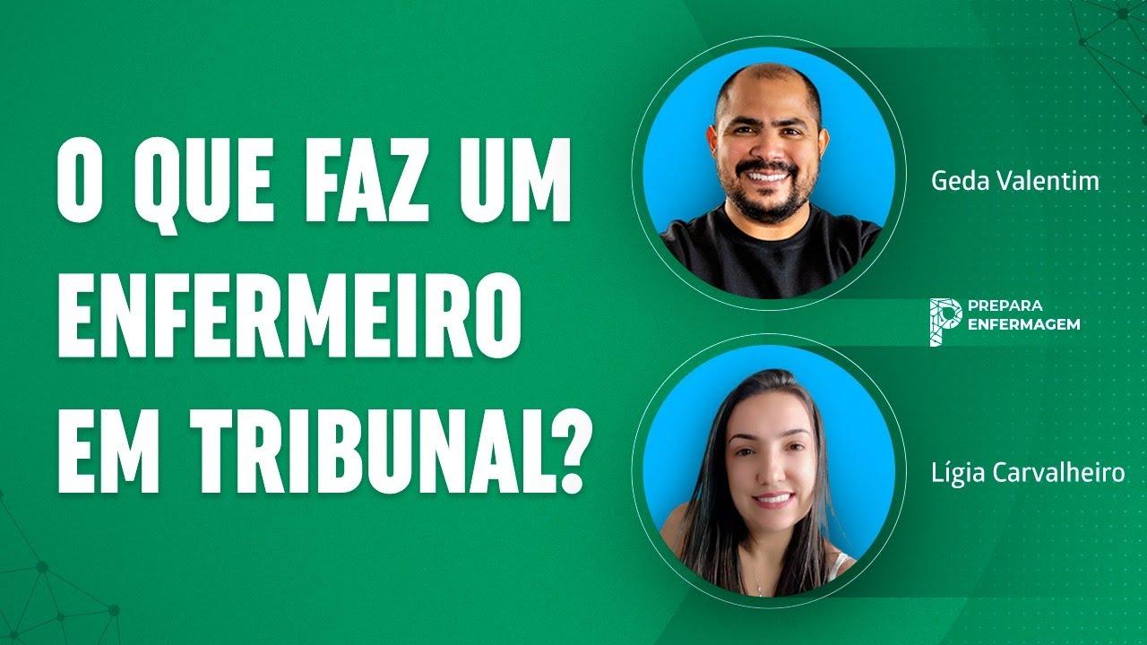 COMO SER ENFERMEIRO DE TRIBUNAL? - Live Com Prof. Ligia Carvalheiro