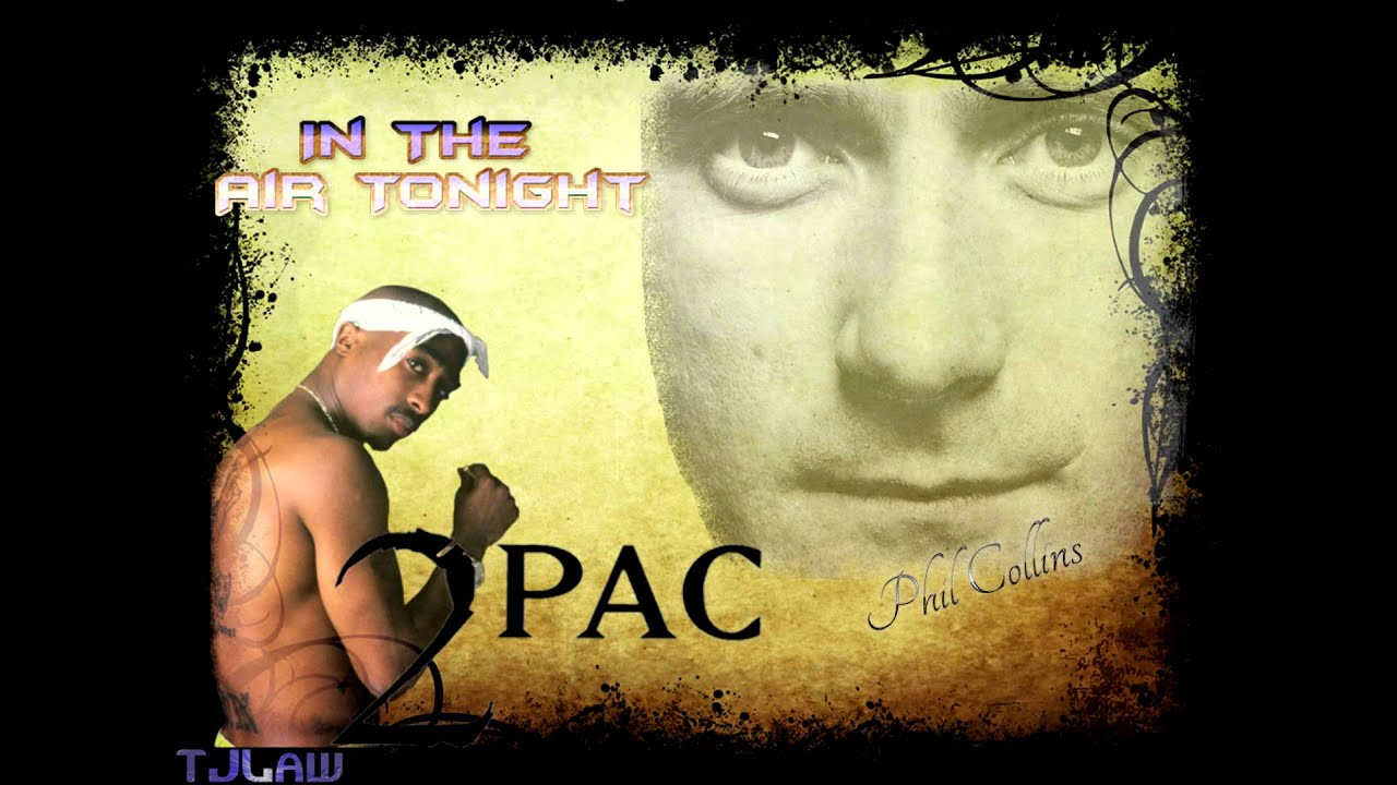 2pac In The Air Tonight Ft Phil Collins Youtube