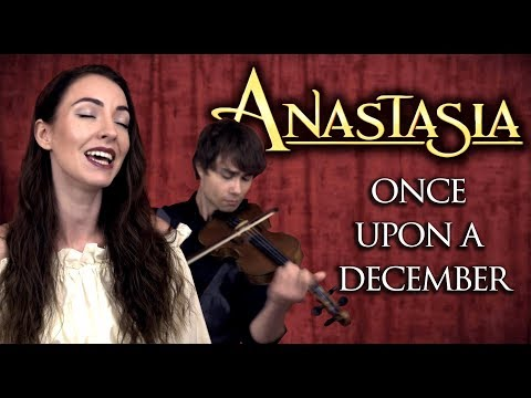 Anastasia - Once Upon A December (Cover by Alexander Rybak and Minniva)