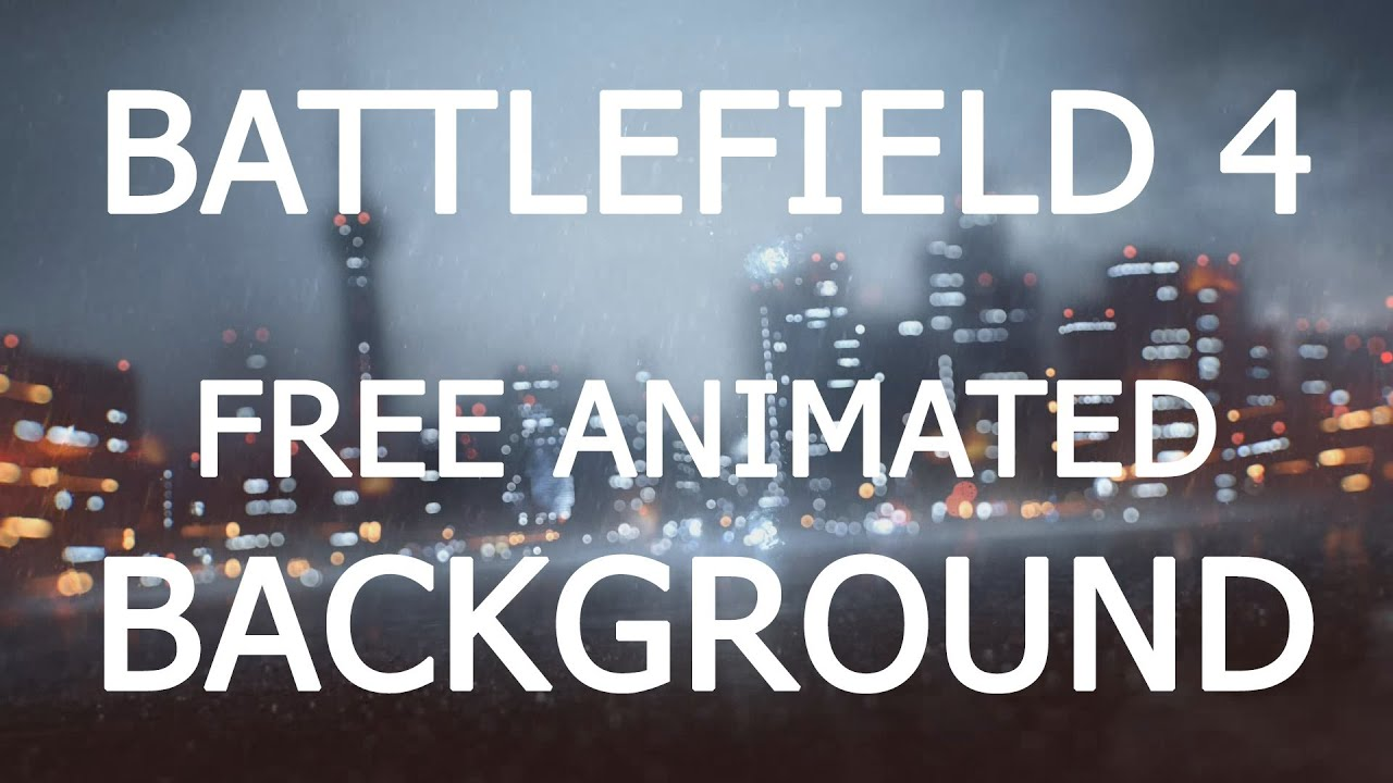 How To Get An Animated Wallpaper Windows 10 Battlefield 4 Rain Animated Background Tutorial For