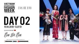 EVA DE EVA | VIETNAM INTERNATIONAL FASHION WEEK SPRING SUMMER 2018