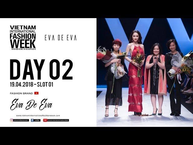 EVA DE EVA   VIETNAM INTERNATIONAL FASHION WEEK SPRING SUMMER 2018