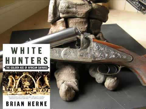 African Safari Guides, The White Hunters! Part 2