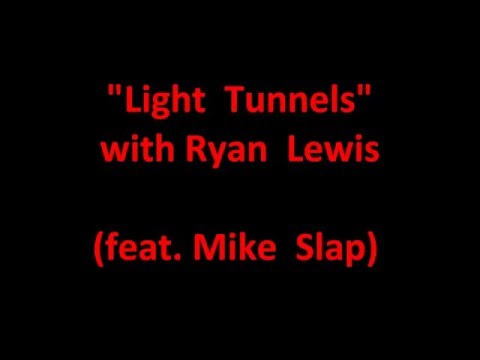 Light Tunnels Lyrics Macklemore & Ryan Lewis