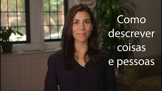 Baixar Speak Portuguese - Learn the most common adjectives and how to use them.