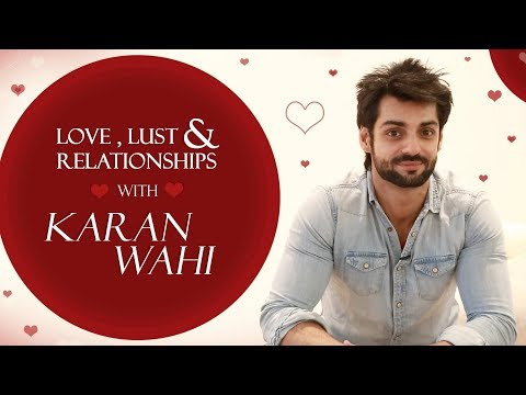 Karan Wahi Unfolds His Love, Lust & Relationship Secrets | Exclusive
