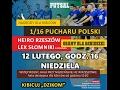 1/16 Pucharu Polski na żywo: Heiro Rzeszów - Lex Słomniki [TRANSMISJA WIDEO]