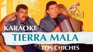 Tierra mala _ Los chiches vallenatos (KARAOKE VALLENATO)
