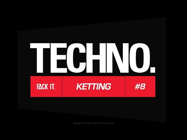 FACK IT PODCAST #8 // KETTING [TECHNO]