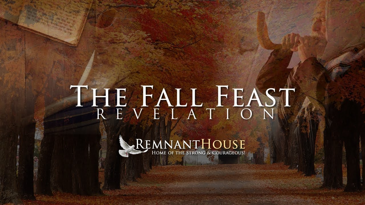 The Fall Feast Revelation! - Remnant House
