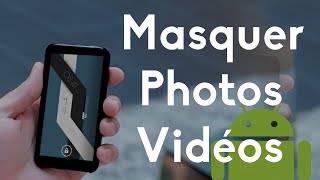 [TUTO] Masquer ses Photos/Vidéos Android | Vaulty