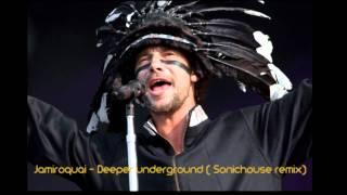 Jamiroquai - Deeper underground ( sonichouse remix )