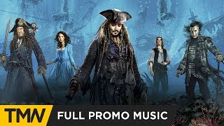 Pirates of the Caribbean: Dead Men Tell No Tales - Full Promo Music
