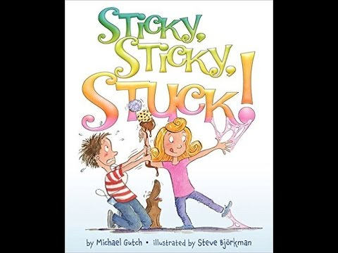 Children's book read aloud. The book is titled Sticky Sticky Stuck!