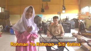 "Download Siti Salma ""Rohman Ya Rohman"" Sholawat Merdu  (Cover GASENTRA) Mp3"