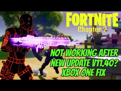Fortnite Not Working After Update V11.40 Xbox One Fix (2020)