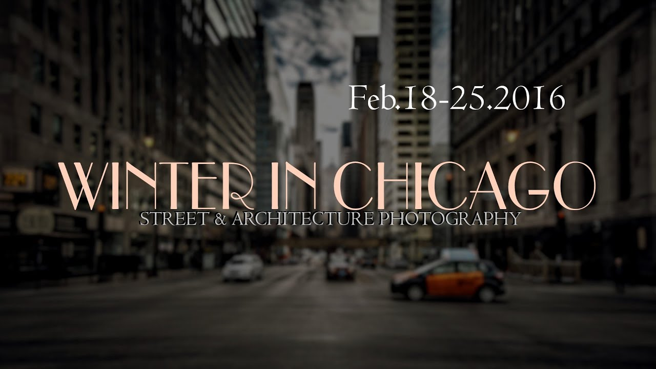 Street Architecture Photography Winter In Chicago Il Sony