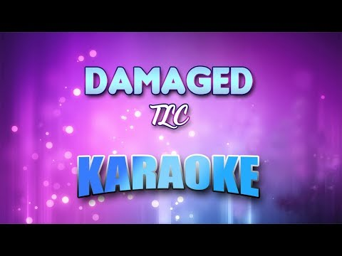 TLC - Damaged (Karaoke version with Lyrics)