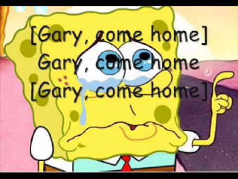 Gary Come Home Spongebob Squarepants Pictures and On Screen Lyrics!