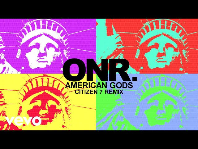 ONR. - AMERICAN GODS (Citizen 7 Remix/Visualizer)