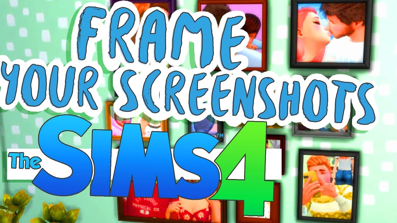 Mini Tutorial 2 Frame Your Screenshots Ts4 Youtube