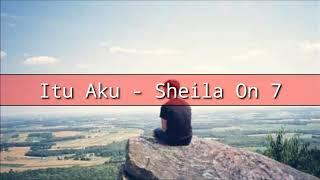 Sheila On 7 Itu Aku Lirik