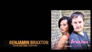 Benjamin Braxton Save me feat. Carmella
