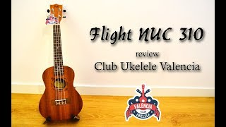 Flight NUC 310 - Club Ukelele Valencia [Ukulele Review]