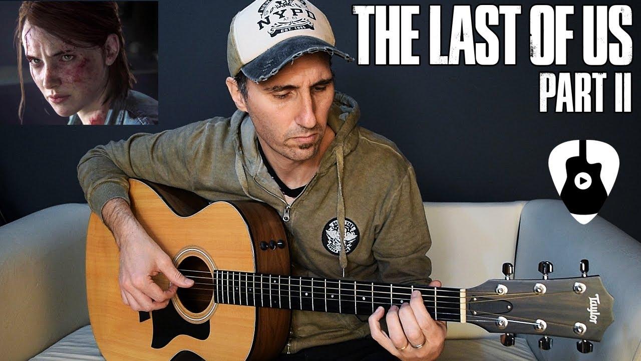 Así suena la canción de The Last of Us Part 2 en Guitarra Acústica Fingerstyle | Música videojuegos