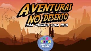EBD 21/02/2021 - Série Aventuras no Deserto (Maternal, Jardim, Primário e Juniores) Ep. 1