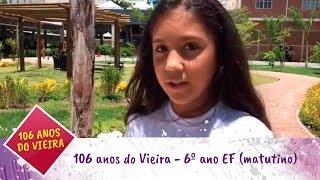 106 anos do Vieira - 6º ano EF (matutino)