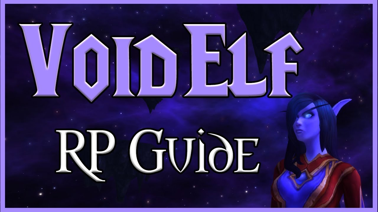 How to Roleplay Void Elves! (WoW RP Guide by Queenvaru)