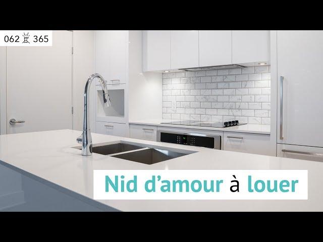 Nid damour à LOUER (CONDO à louer à Montréal) | Jour 62 de 365