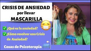 CRISIS DE ANSIEDAD por llevar MASCARILLA 😷