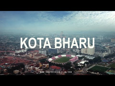 KOTA BHARU - In Cinematic Aerial