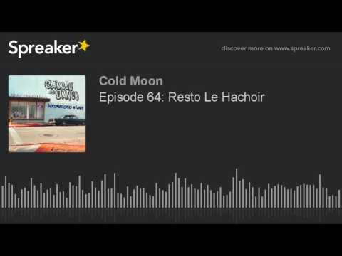 Episode 64: Resto Le Hachoir (part 4 of 4)