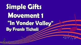"Simple Gifts: Movement 1 -  ""In Yonder Valley"" By Frank Ticheli"