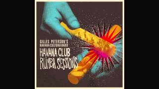 gilles peterson s havana cultura band weird melody max graef and glenn astro remix