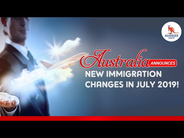 Australia announces new immigration changes in July 2019