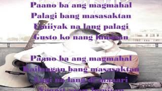 The Breakup Playlist - Paano Ba Ang Magmahal Lyrics by Sarrah G. & Piolo P.