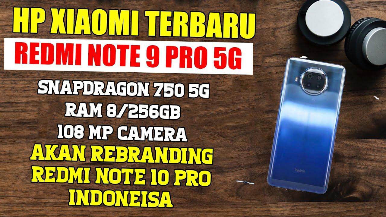 Redmi Note 9 Pro 5g Rebranding Redmi Note 10 Pro Global Harga Spesifikasi Hp Terbaik Indonesia Youtube