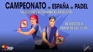 Finales Campeonato España Selecciones Autonómicas Absoluta Padel
