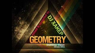 DJ Xakep Geometry (Dubstep Vision) Vol.11
