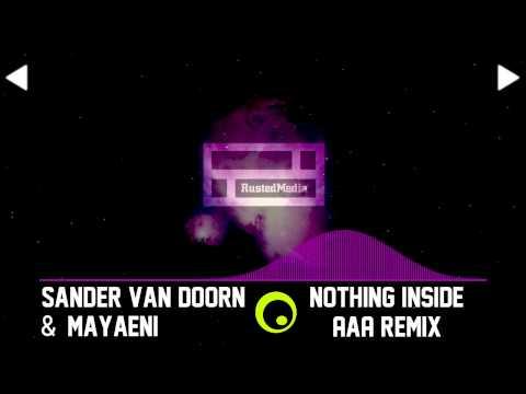 Sander Van Doorn & Mayaeni - Nothing Inside (AaA Remix)