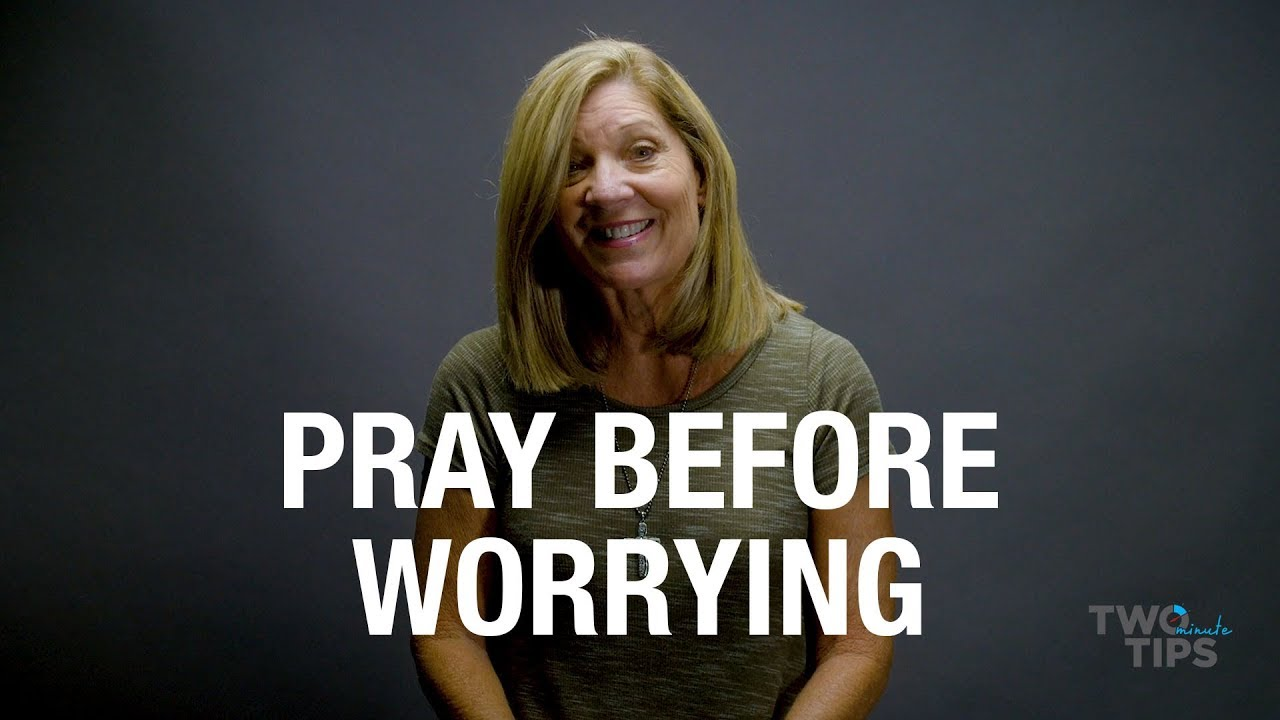 Pray Before Worrying | TWO MINUTE TIPS