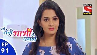 Woh Teri Bhabhi Hai Pagle - वो तेरी भाभी है पगले - Episode 91 - 20th May, 2016