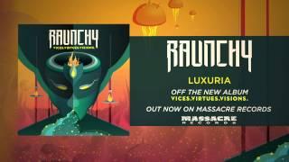 RAUNCHY - Luxuria