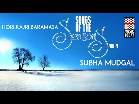Songs Of The Seasons | Vol 4 | Audio Jukebox | Vocal | Classical | Shubha Mudgal