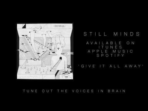 Still Minds - Give It All Away