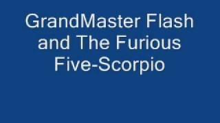 GrandMaster Flash and The Furious Five - Scorpio